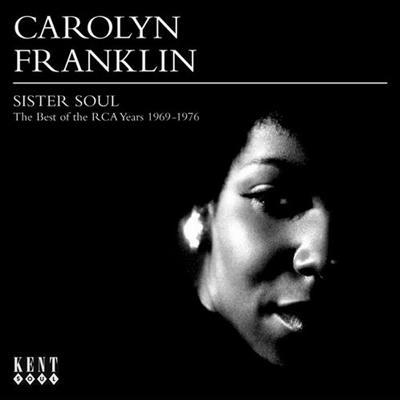 Carolyn Franklin - Sister Soul ~ The Best Of The RCA Years 1969-1976 (2006)