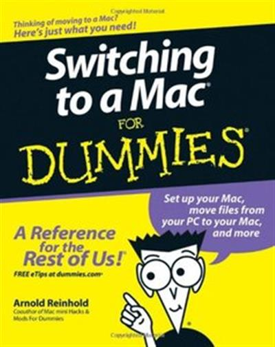 Switching to a Mac For Dummies (For Dummies (Computers)) by Arnold Reinhold