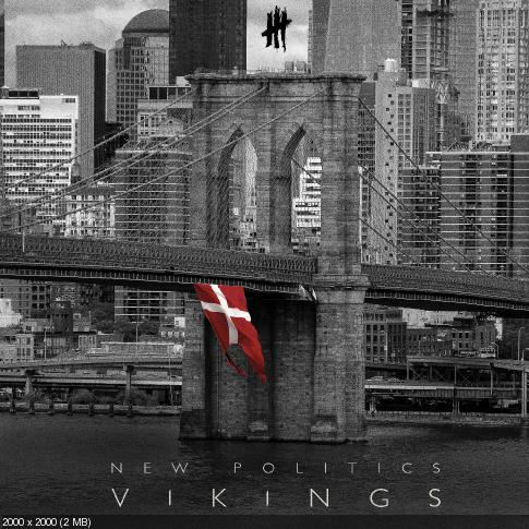New Politics - Vikings (2015)